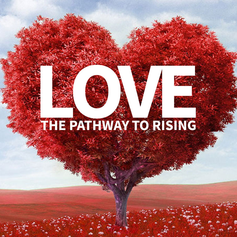 Love: The Pathway To Rising