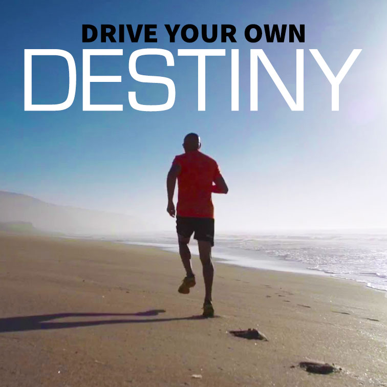 Drive Your Own Destiny