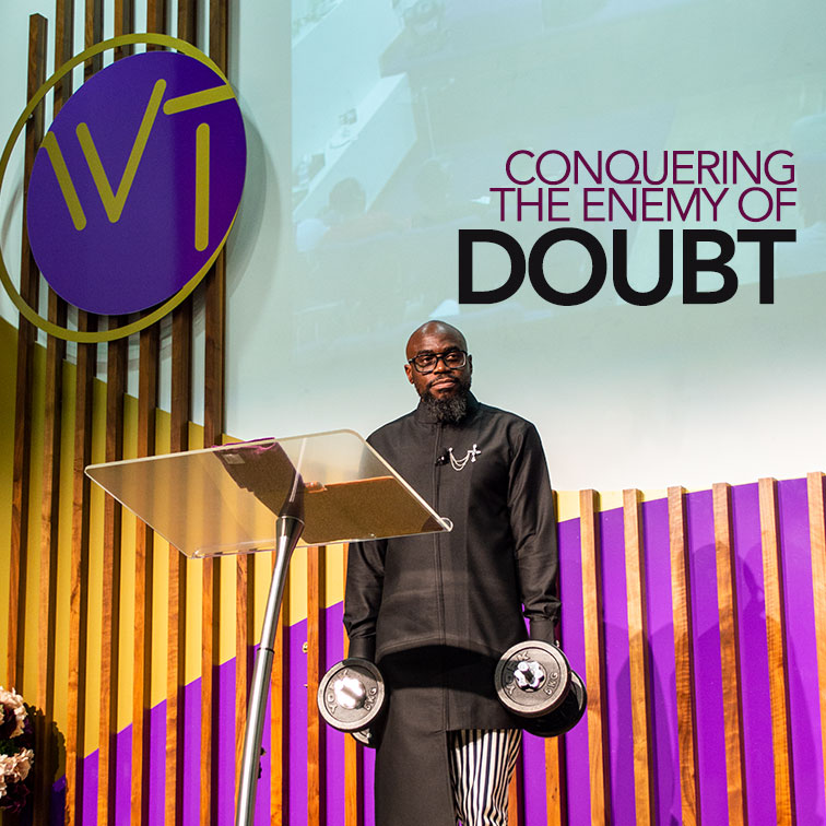 Conquering The Enemy of Doubt
