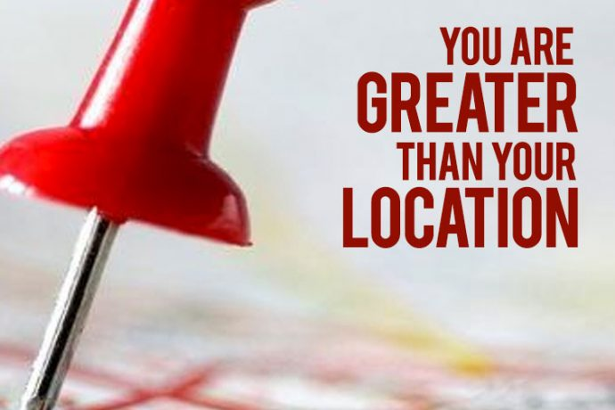 You are Greater than your Location
