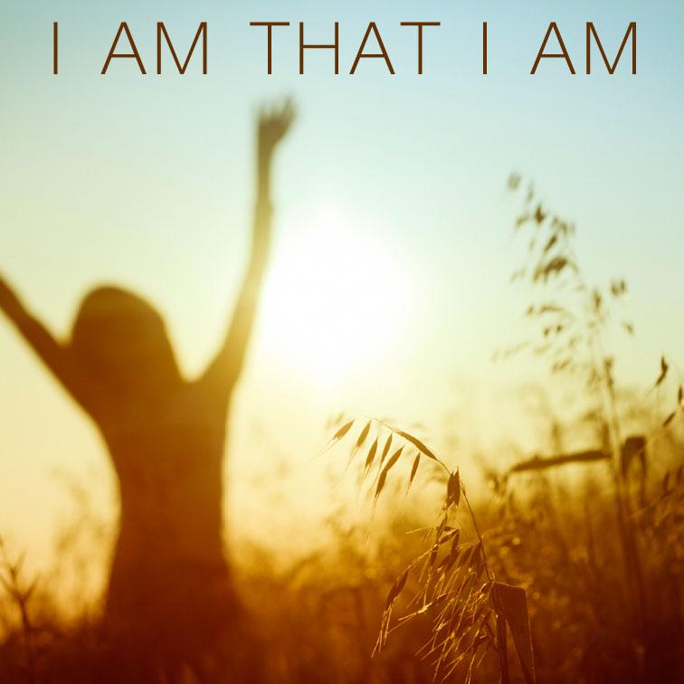 I Am That I Am