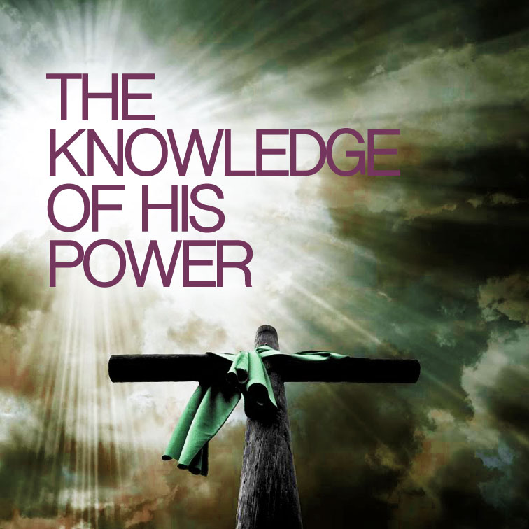 The Knowledge Of His Power (Part2)