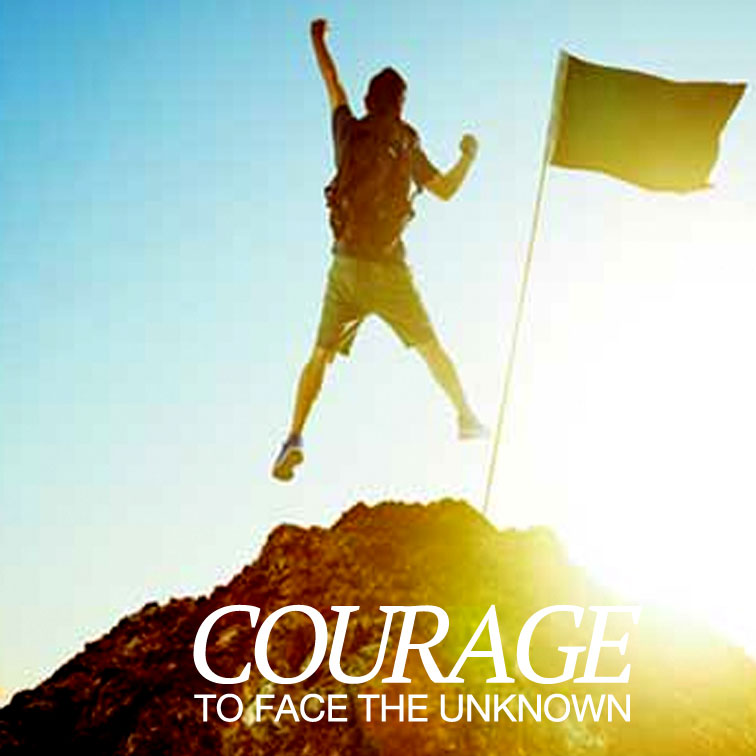 Courage To Face The Unknown