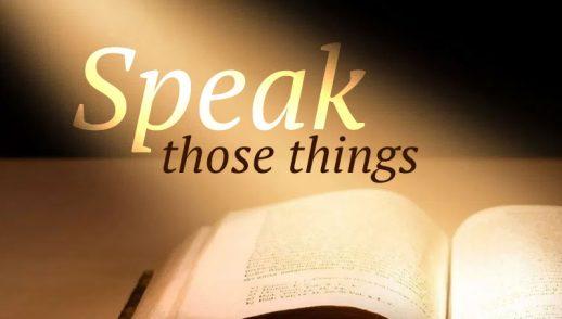 Speak Those Things