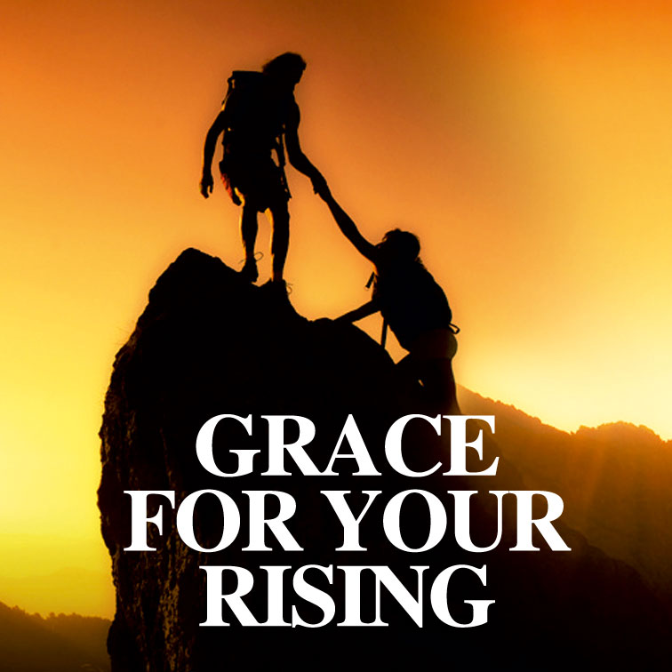Grace For Your Rising