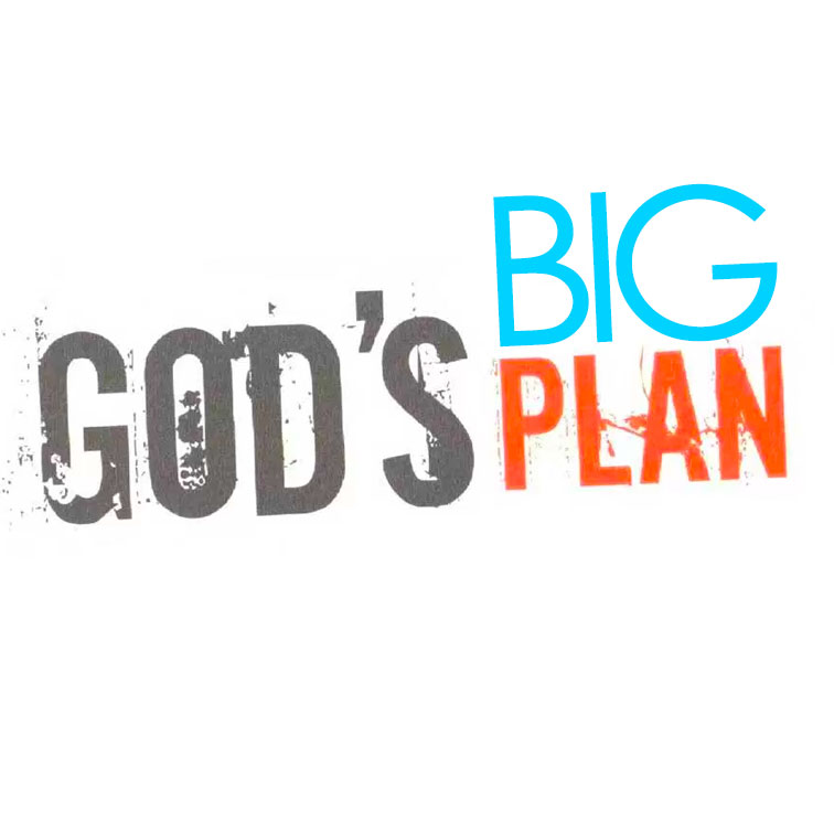 God's Big Plan