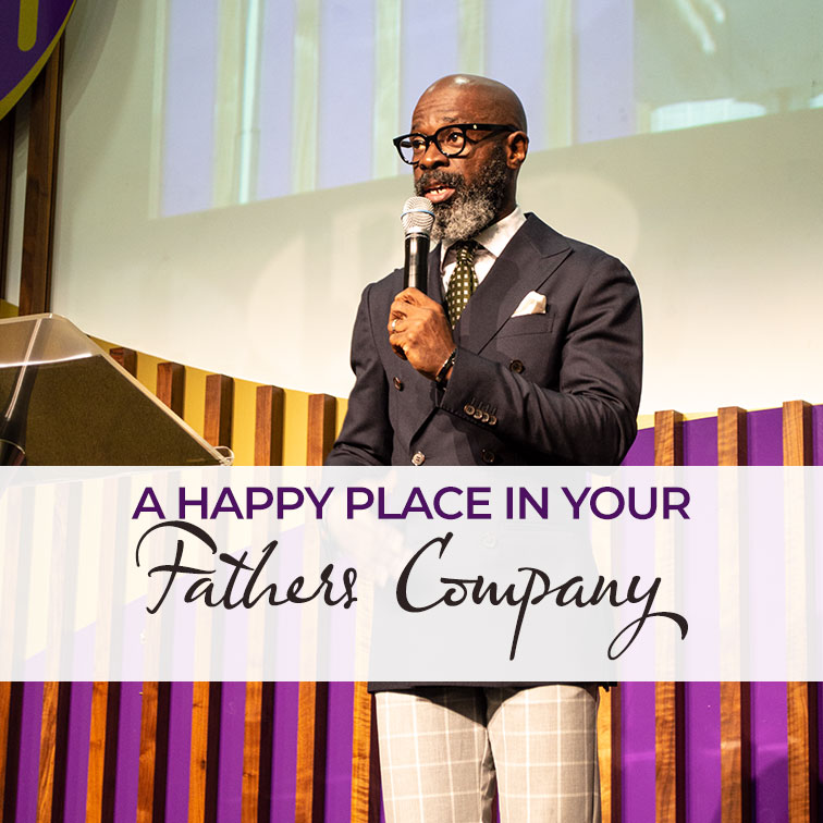 The Happy Place: In Your Father's Company