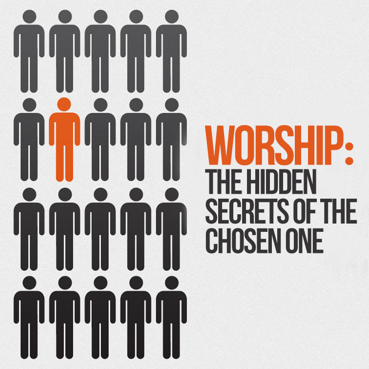 Worship: Secrets of the Chosen one
