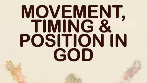 Movement, Timing & Position In God