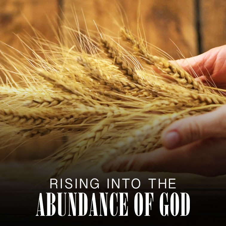 Rising into the Abundance of God