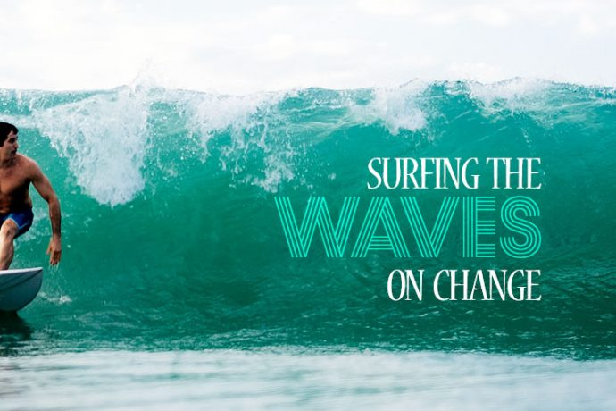 Surfing the Waves of Change