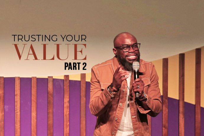 Trusting Your Value (Part 2)