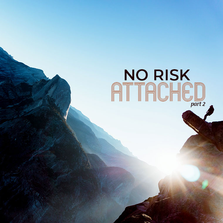 No Risk Attached (Part 2)