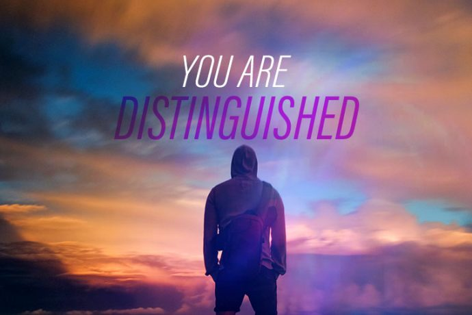You are Distinguished