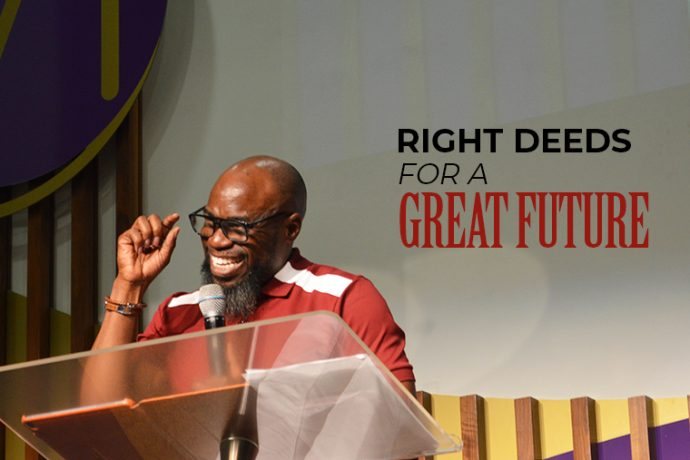 Right Deeds for a Great Future