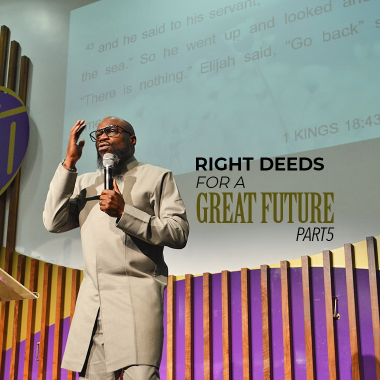 Right Deeds for a Great Future (Part 5)