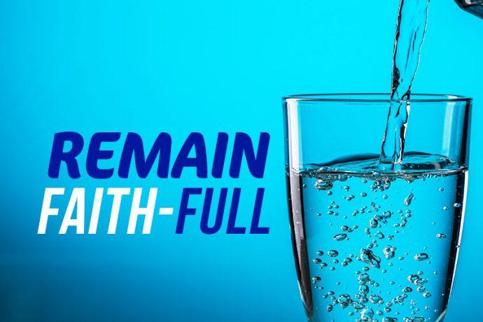 Remain Faith-Full