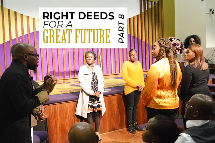 Right Deeds for a Great Future (Part 8)