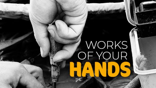 Works of your Hands