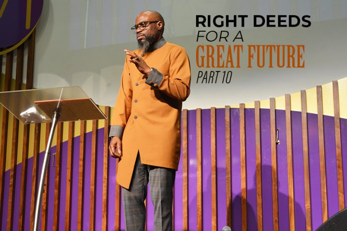 Right Deeds for a Great Future (Part 10)