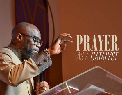 Prayer as a Catalyst