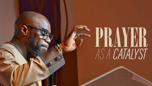 Prayer as a Catalyst