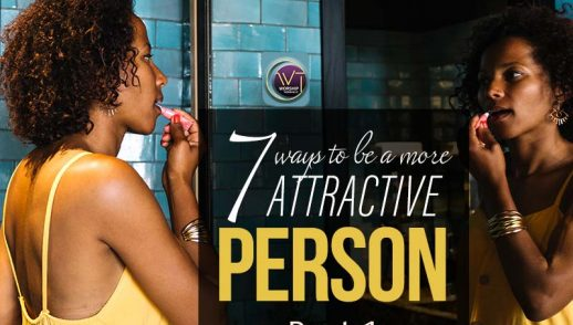 7 Ways to be a More Attractive Person (Part 1)