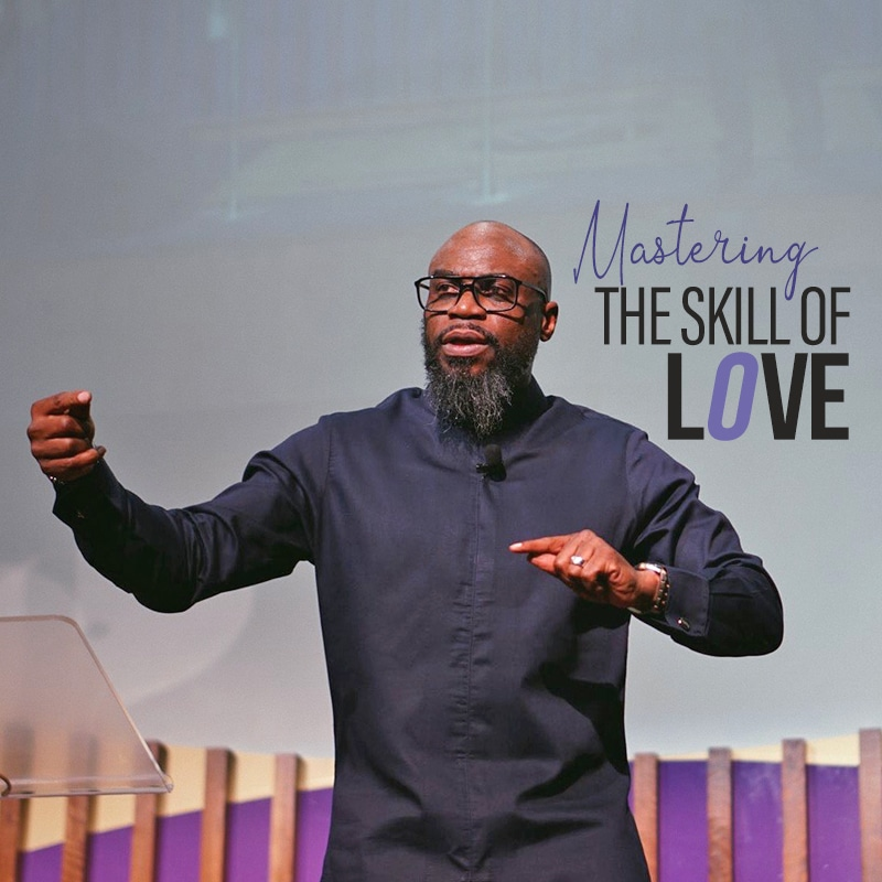 The Skill of Love (Part 2)