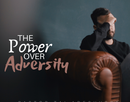 The Power Over Adversity