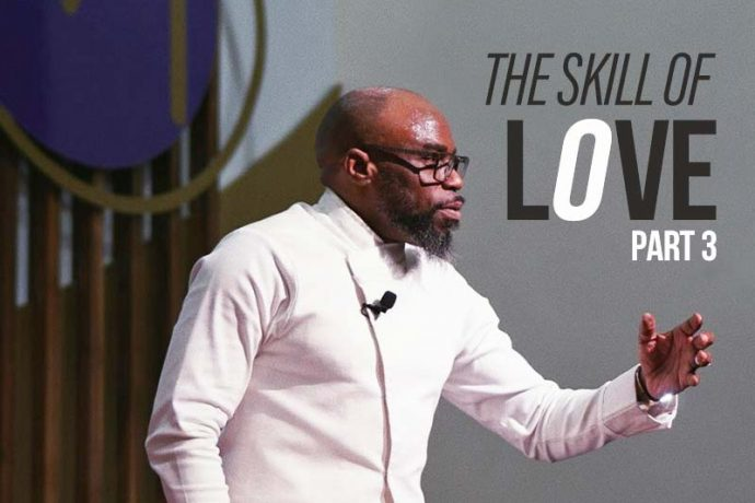 The Skill of Love (Part 3)