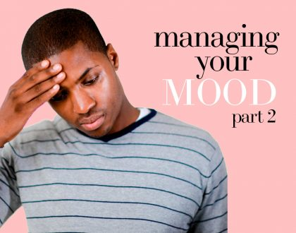 Managing Your Mood (Part 2)