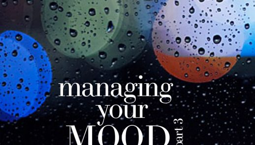 Managing Your Mood (Part 3)