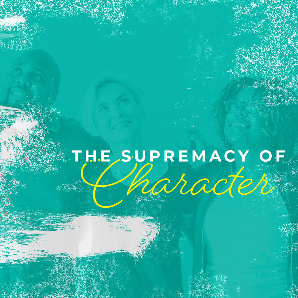 The Supremacy of Character