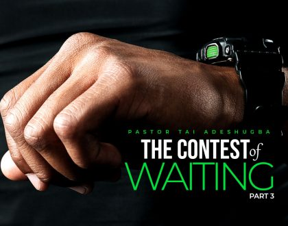 The Contest of Waiting (Part 3)