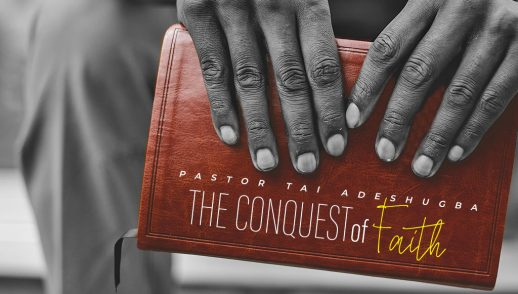 The Conquest of Faith (Part 1)