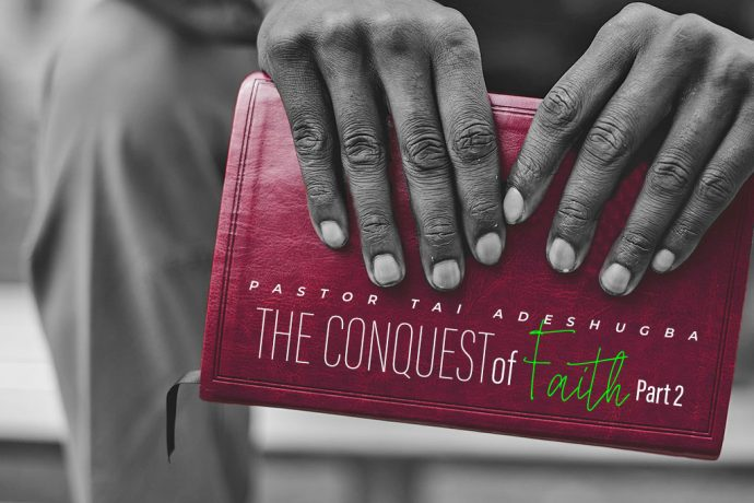 The Conquest of Faith (Part 2)