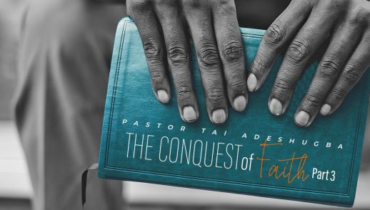 The Conquest of Faith (Part 3)