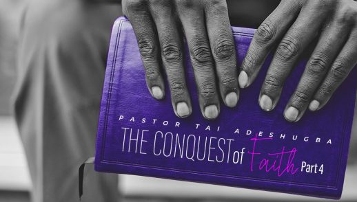 The Conquest of Faith (Part 4)
