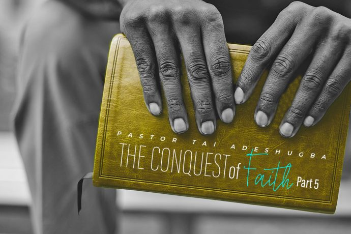 The Conquest of Faith (Part 5)