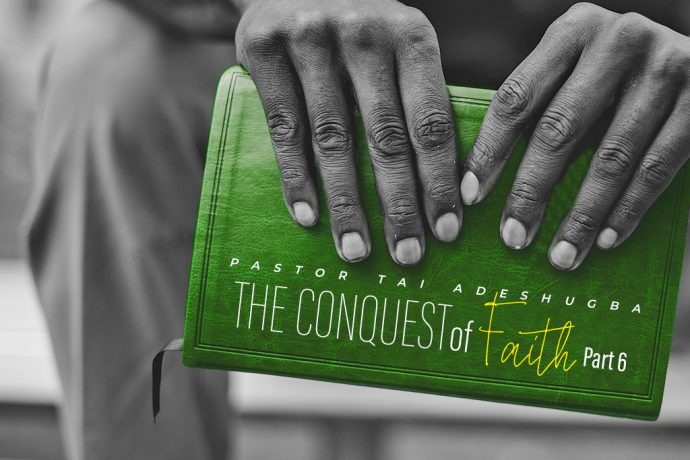 The Conquest of Faith (Part 6)