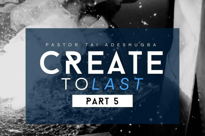 Create To Last (Part 5)
