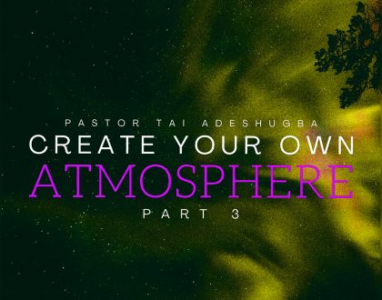 Create Your Own Atmosphere (Part 3)