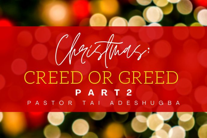 Christmas: Creed or Greed (Part 2)