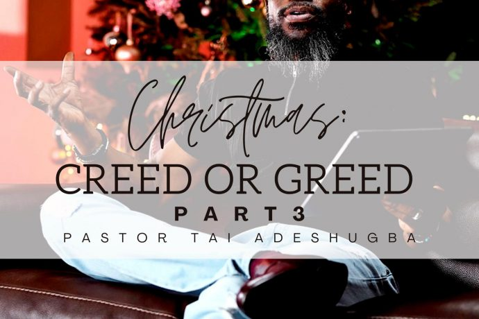 Christmas: Creed or Greed (Part 3)