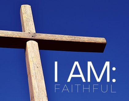 I Am Faithful