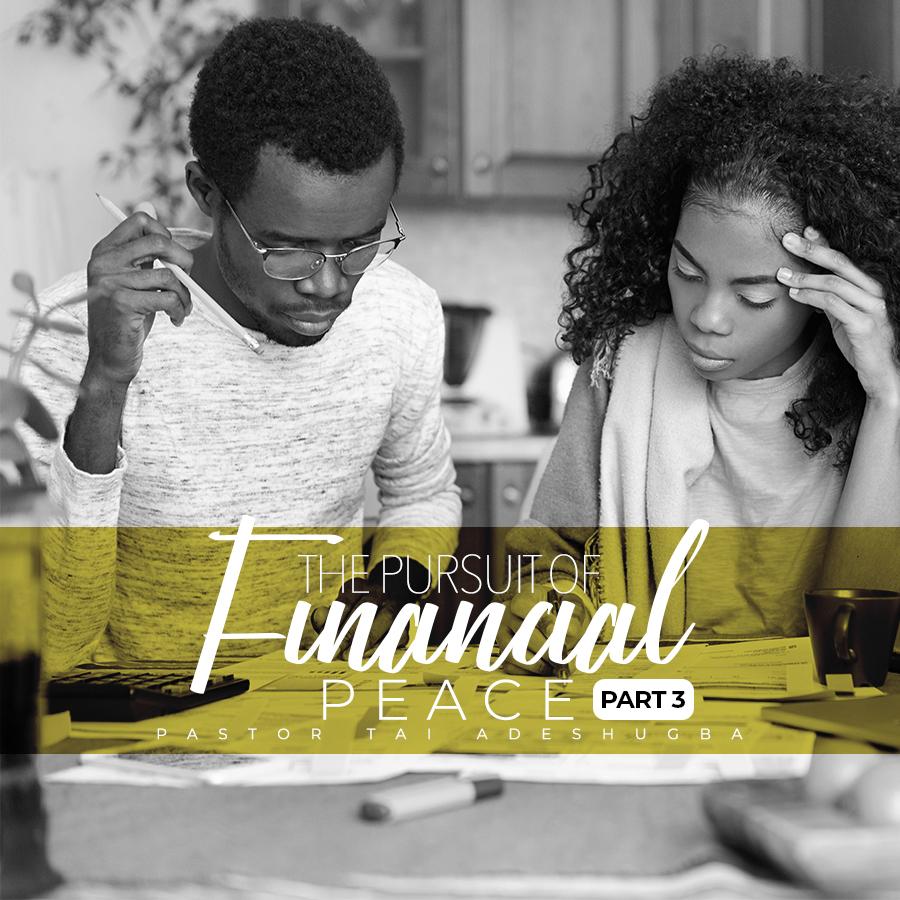 The Pursuit of Financial Peace (Part 3)