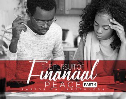 The Pursuit of Financial Peace (Part 4)
