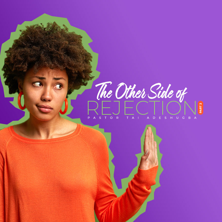 The Other Side of Rejection (Part 2)