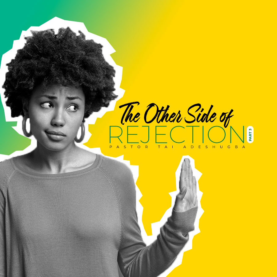 The Other Side of Rejection (Part 3)