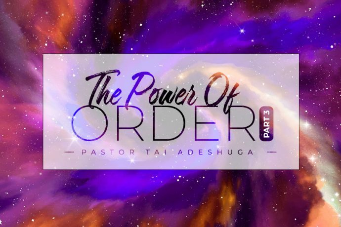 The Power of Order (Part 3)